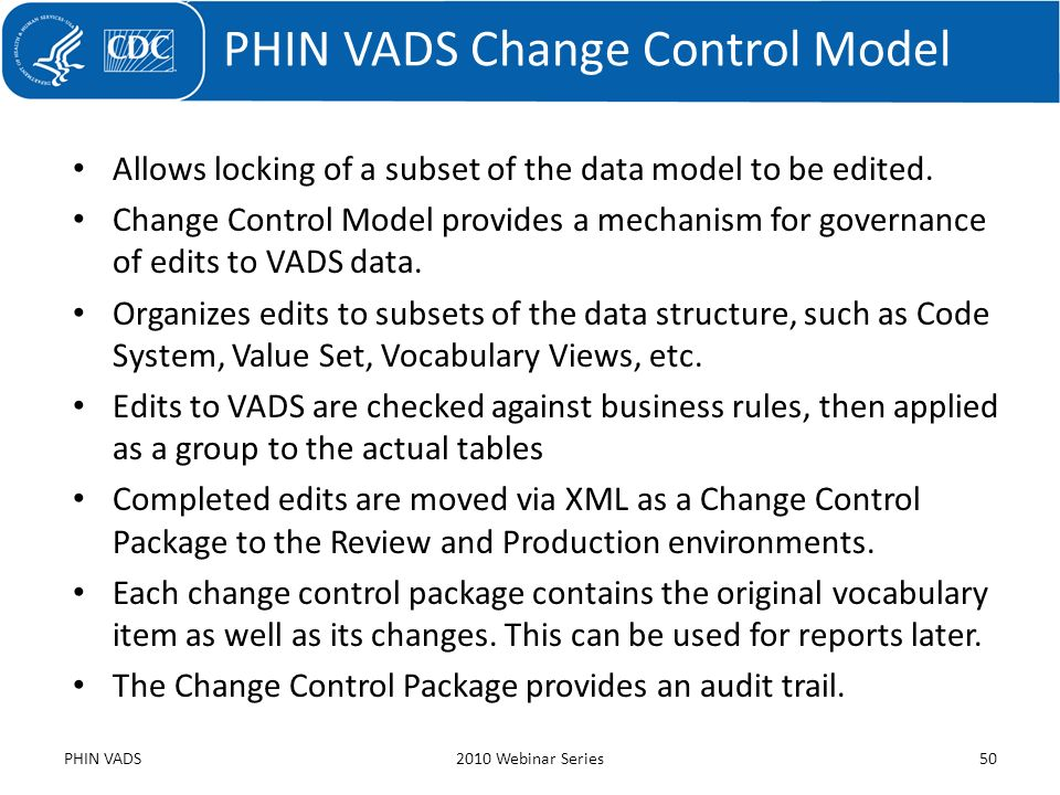 Allows locking of a subset of the data model to be edited. Change Control Model provides a mechanism for governance of edits to VADS data. Organizes e