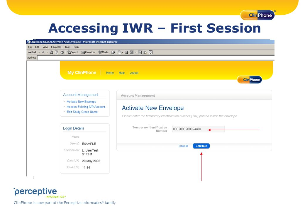 ClinPhone is now part of the Perceptive Informatics® family. Accessing IWR – First Session