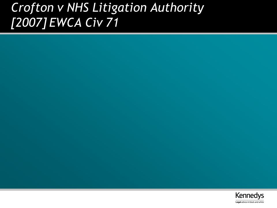 Crofton v NHS Litigation Authority [2007] EWCA Civ 71