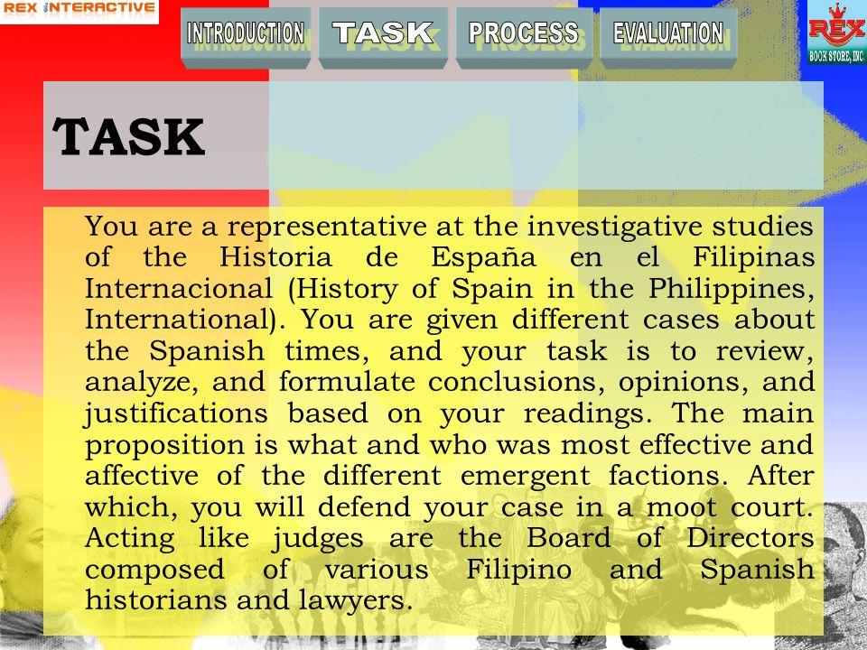 TASK You are a representative at the investigative studies of the Historia de España en el Filipinas Internacional (History of Spain in the Philippine