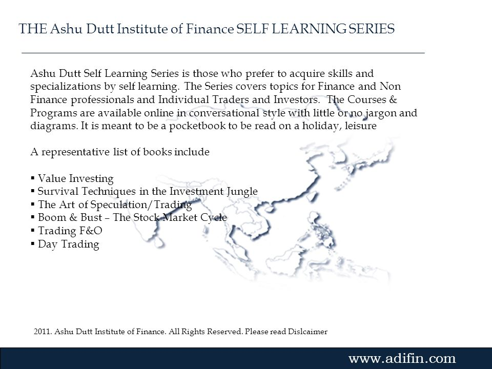2011. Ashu Dutt Institute of Finance. All Rights Reserved. Please read Dislcaimer Gvmk,bj. Ashu Dutt Self Learning Series is those who prefer to acqui