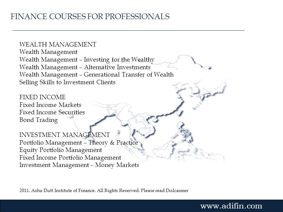 2011. Ashu Dutt Institute of Finance. All Rights Reserved. Please read Dislcaimer Gvmk,bj. WEALTH MANAGEMENT Wealth Management Wealth Management – Inv