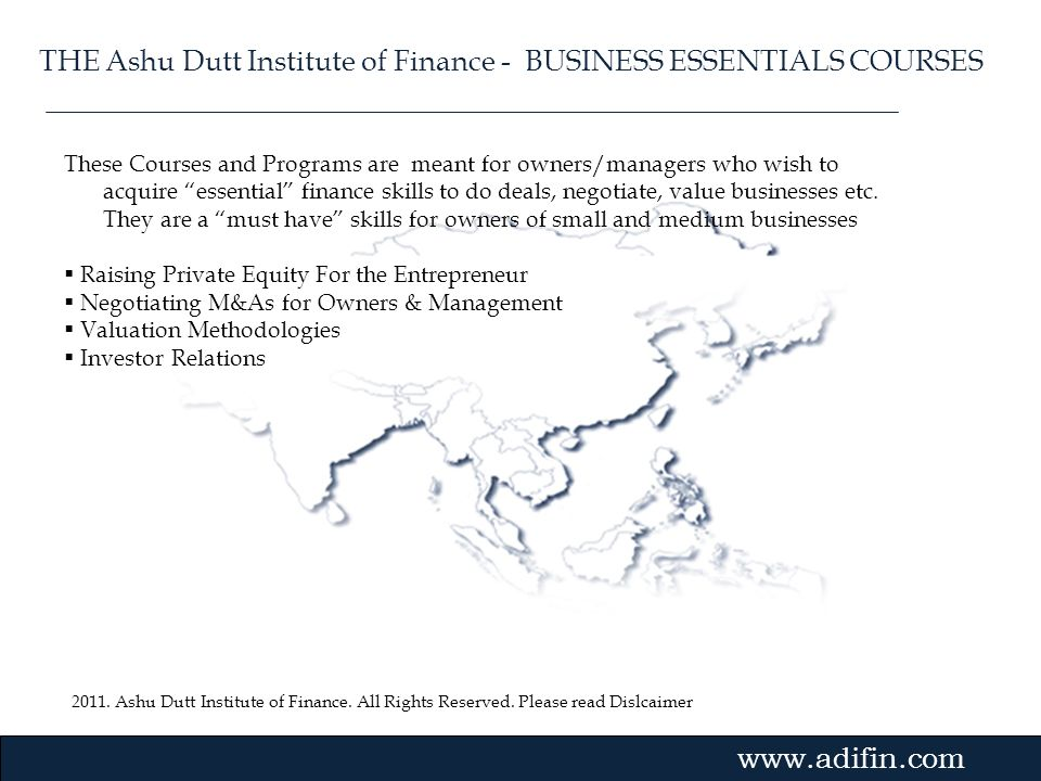 2011. Ashu Dutt Institute of Finance. All Rights Reserved. Please read Dislcaimer Gvmk,bj. These Courses and Programs are meant for owners/managers wh
