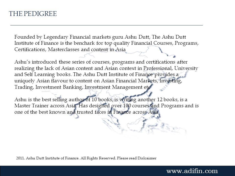 2011. Ashu Dutt Institute of Finance. All Rights Reserved. Please read Dislcaimer Gvmk,bj. Founded by Legendary Financial markets guru Ashu Dutt, The
