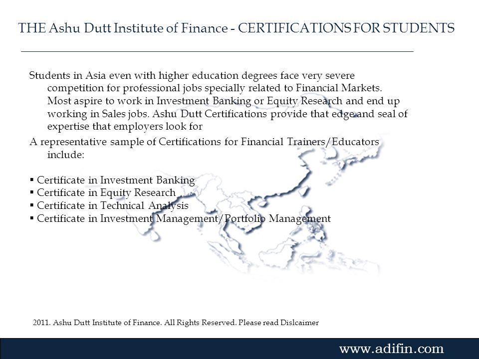 2011. Ashu Dutt Institute of Finance. All Rights Reserved. Please read Dislcaimer Gvmk,bj. Students in Asia even with higher education degrees face ve