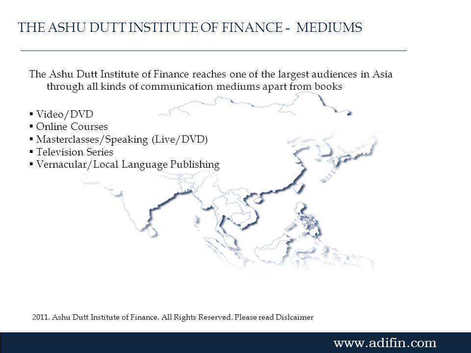 2011. Ashu Dutt Institute of Finance. All Rights Reserved. Please read Dislcaimer Gvmk,bj. The Ashu Dutt Institute of Finance reaches one of the large
