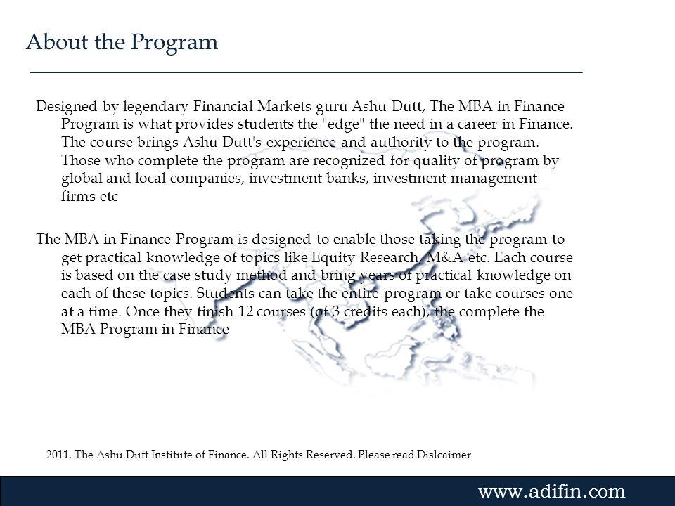 2011. The Ashu Dutt Institute of Finance. All Rights Reserved. Please read Dislcaimer Gvmk,bj. Designed by legendary Financial Markets guru Ashu Dutt,