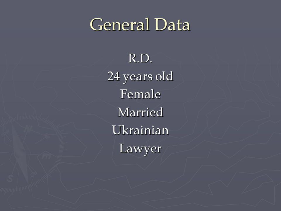 General Data R.D. 24 years old FemaleMarriedUkrainianLawyer