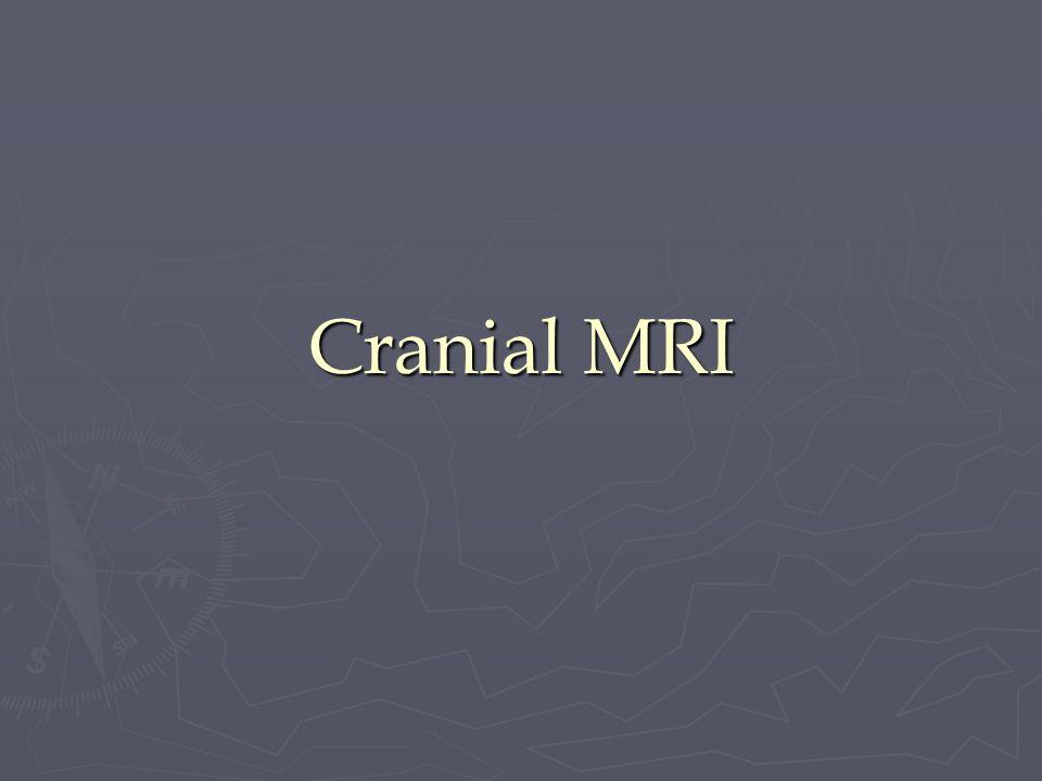 Cranial MRI
