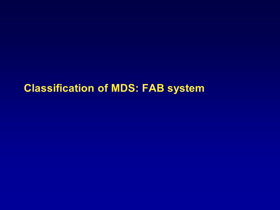 Classification of MDS: FAB system