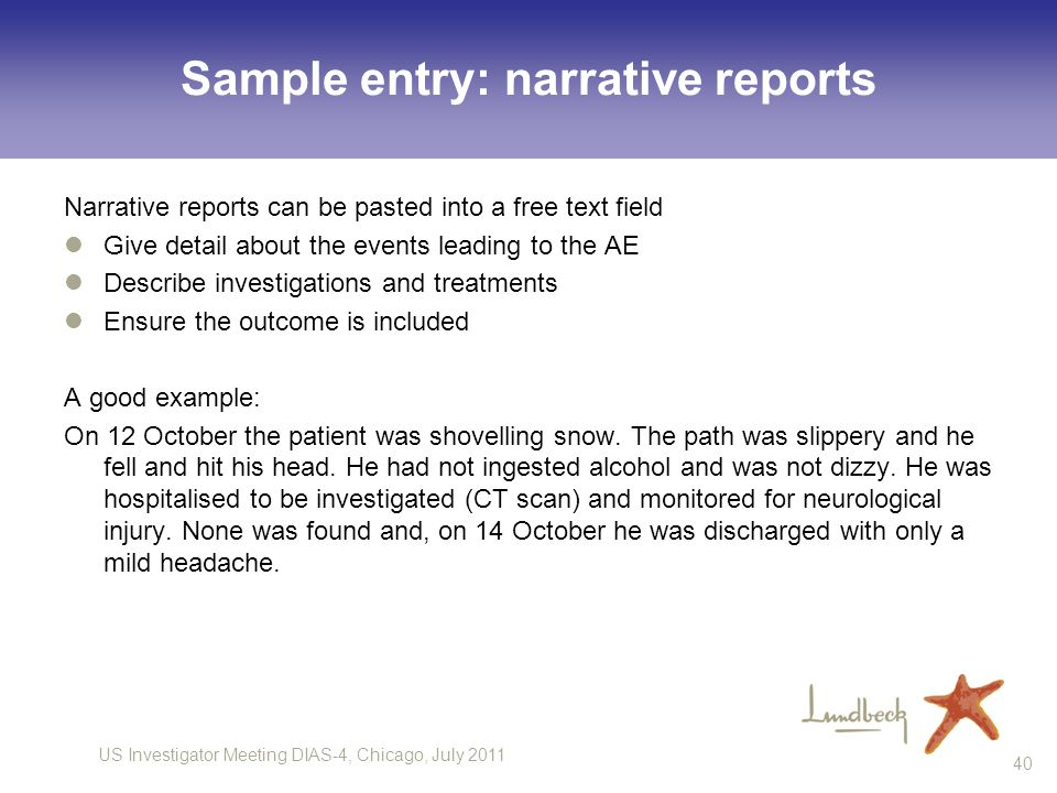 US Investigator Meeting DIAS-4, Chicago, July 2011 40 Sample entry: narrative reports Narrative reports can be pasted into a free text field Give deta
