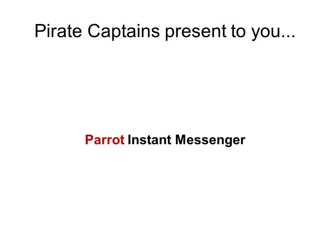 Parrot IM is...