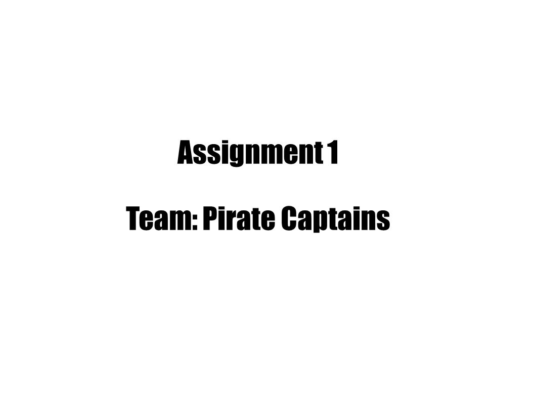 Assignment 1 Team: Pirate Captains