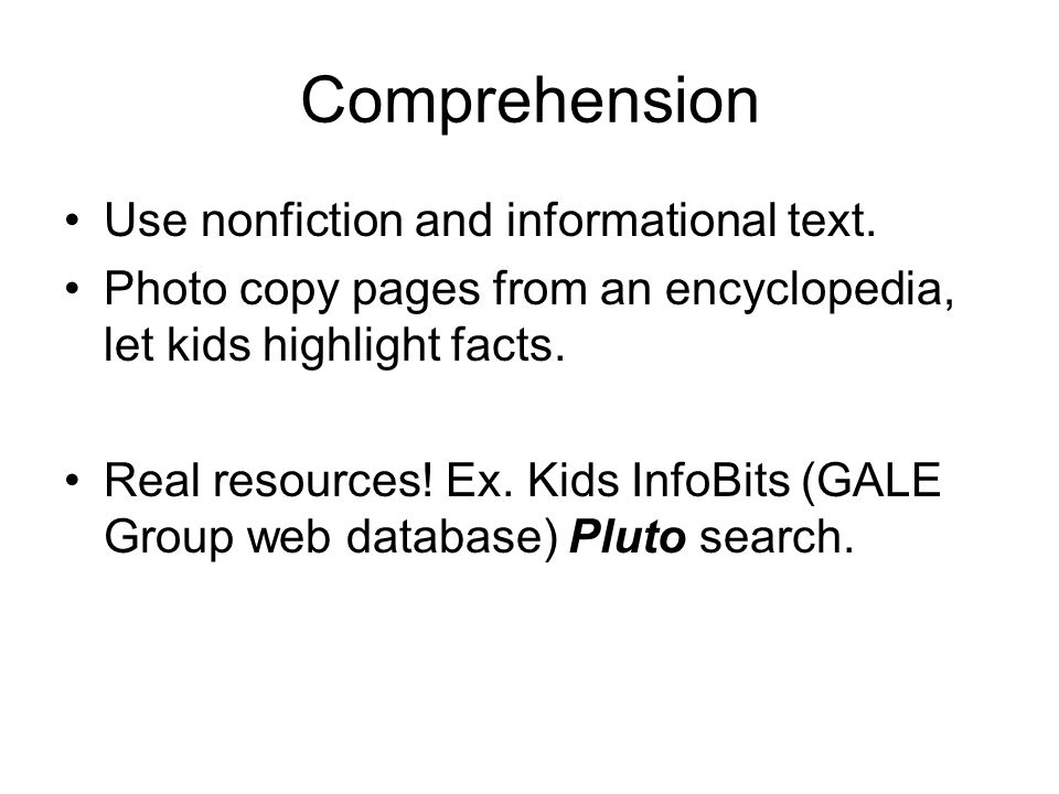 Comprehension Use nonfiction and informational text.