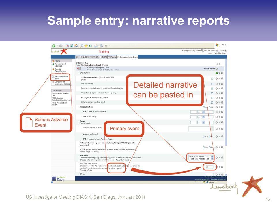 US Investigator Meeting DIAS-4, San Diego, January 2011 42 Sample entry: narrative reports