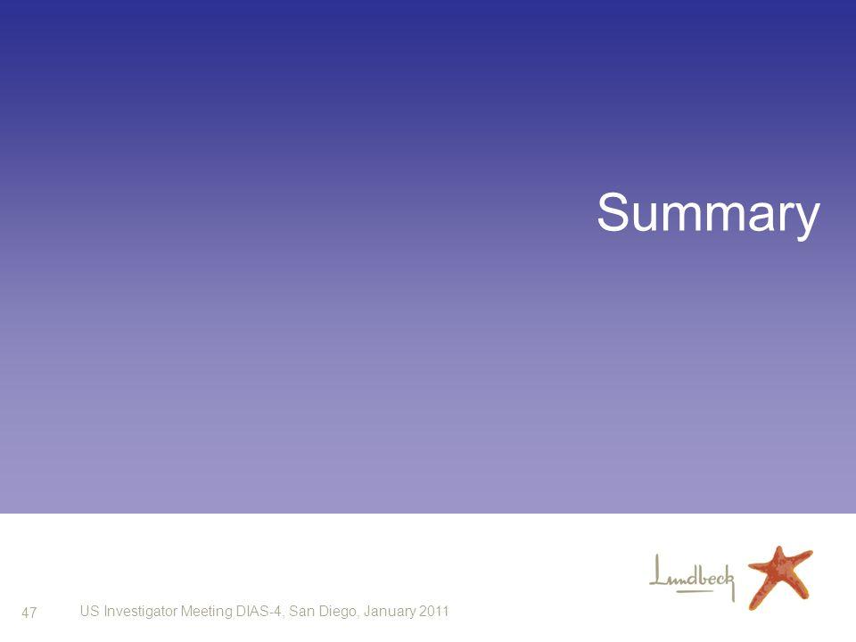47 US Investigator Meeting DIAS-4, San Diego, January 2011 Summary