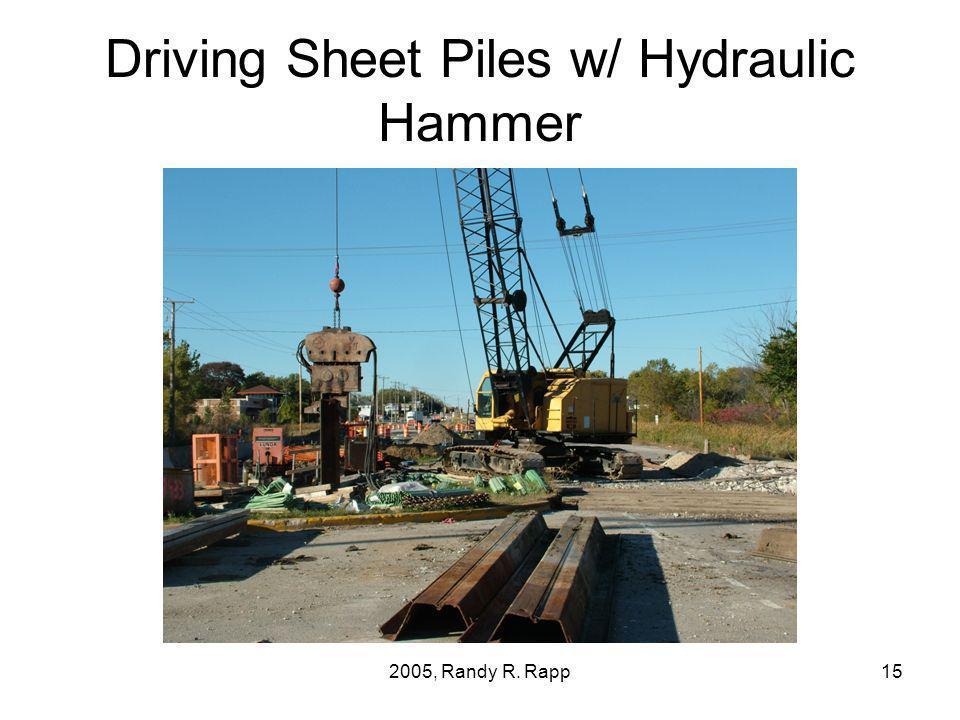 2005, Randy R. Rapp15 Driving Sheet Piles w/ Hydraulic Hammer