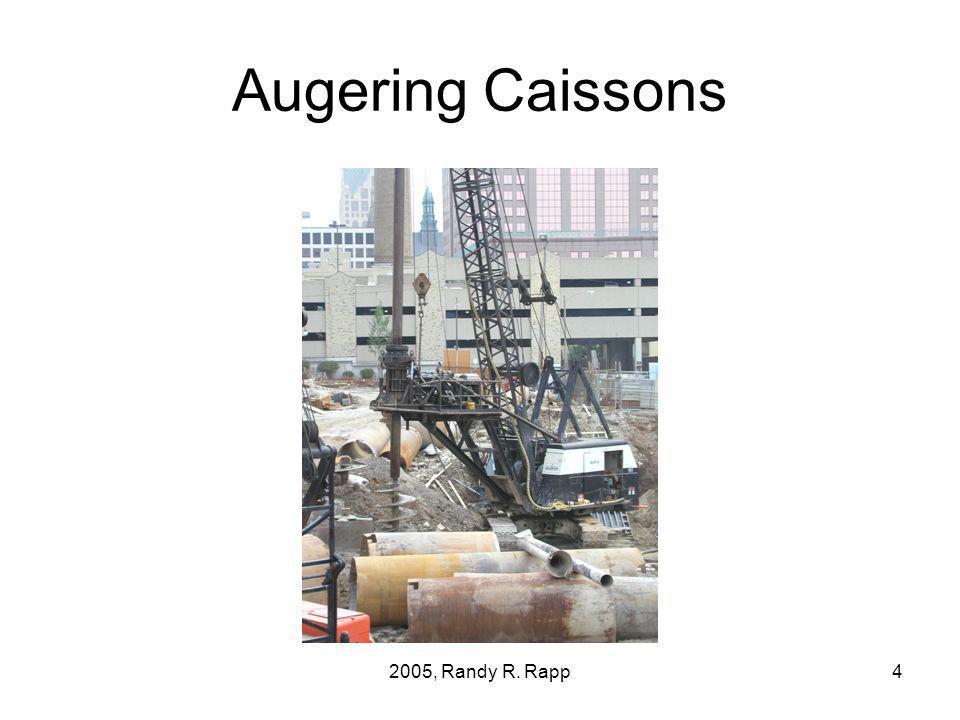 2005, Randy R. Rapp4 Augering Caissons