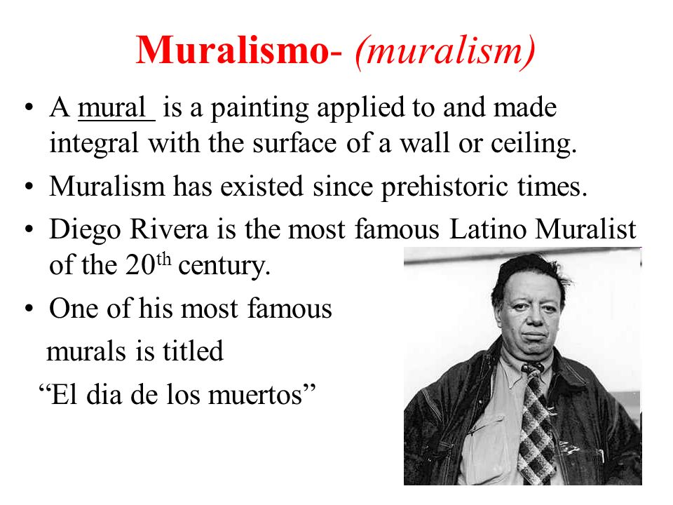 Muralismo- (muralism) A mural is a painting applied to and made integral with the surface of a wall or ceiling. Muralism has existed since prehistoric