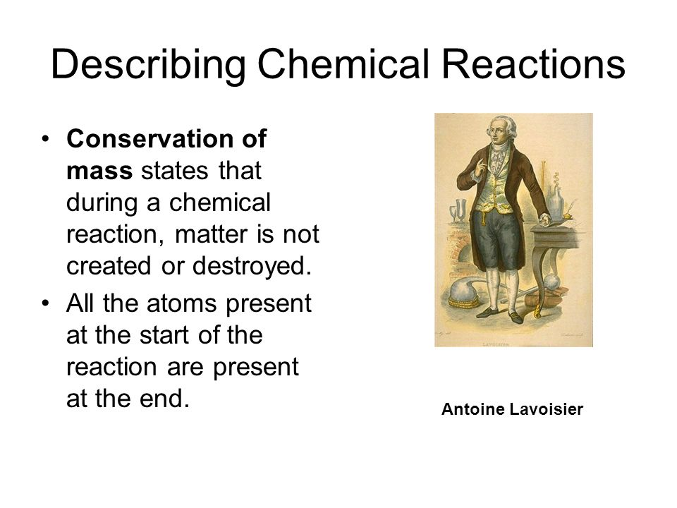 Describing Chemical Reactions In an open system, matter can enter from or escape to the surroundings.