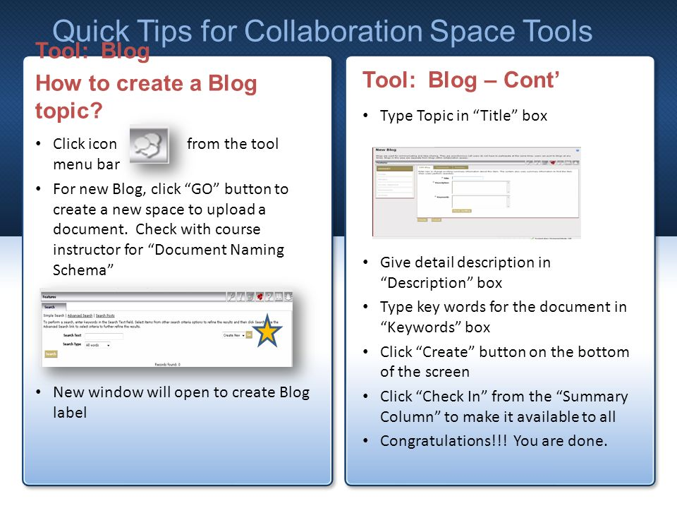 Quick Tips for Collaboration Space Tools Tool: Blog How to create a Blog topic.