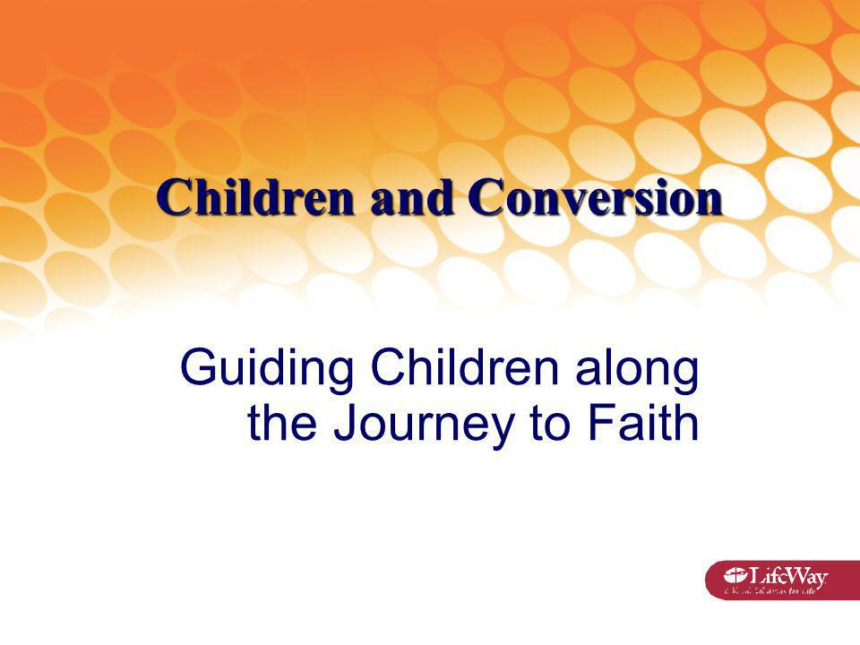 Children and Conversion Guiding Children along the Journey to Faith