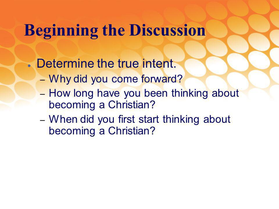 Beginning the Discussion Determine the true intent.