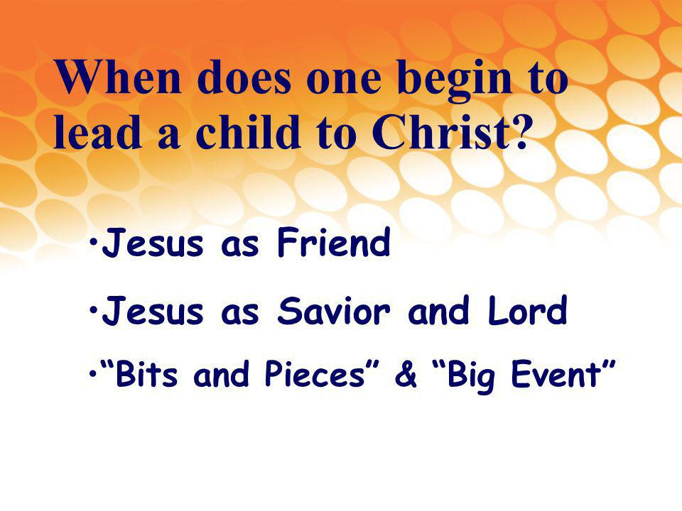 When does one begin to lead a child to Christ.