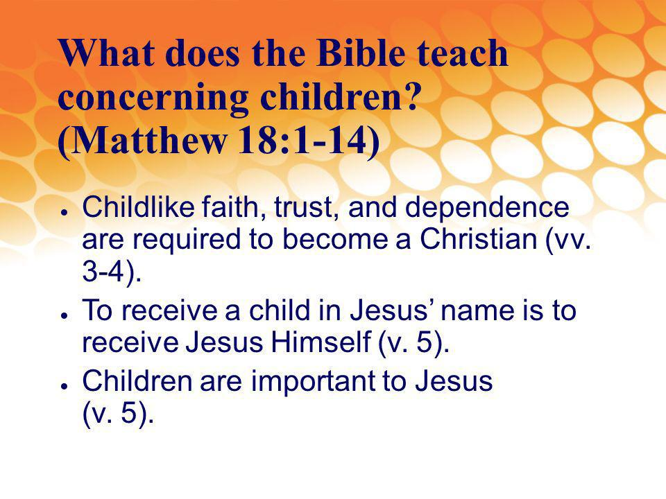 What does the Bible teach concerning children.
