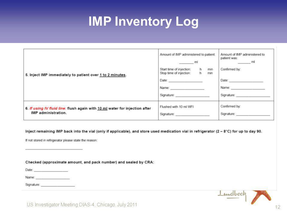 US Investigator Meeting DIAS-4, Chicago, July 2011 12 IMP Inventory Log
