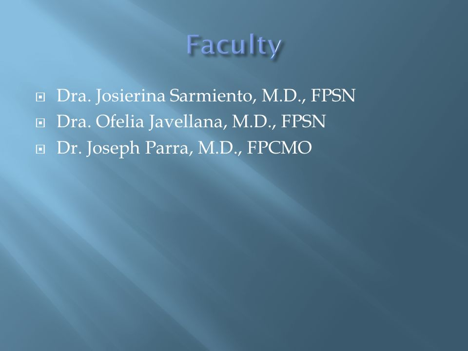 Dra. Josierina Sarmiento, M.D., FPSN Dra. Ofelia Javellana, M.D., FPSN Dr.