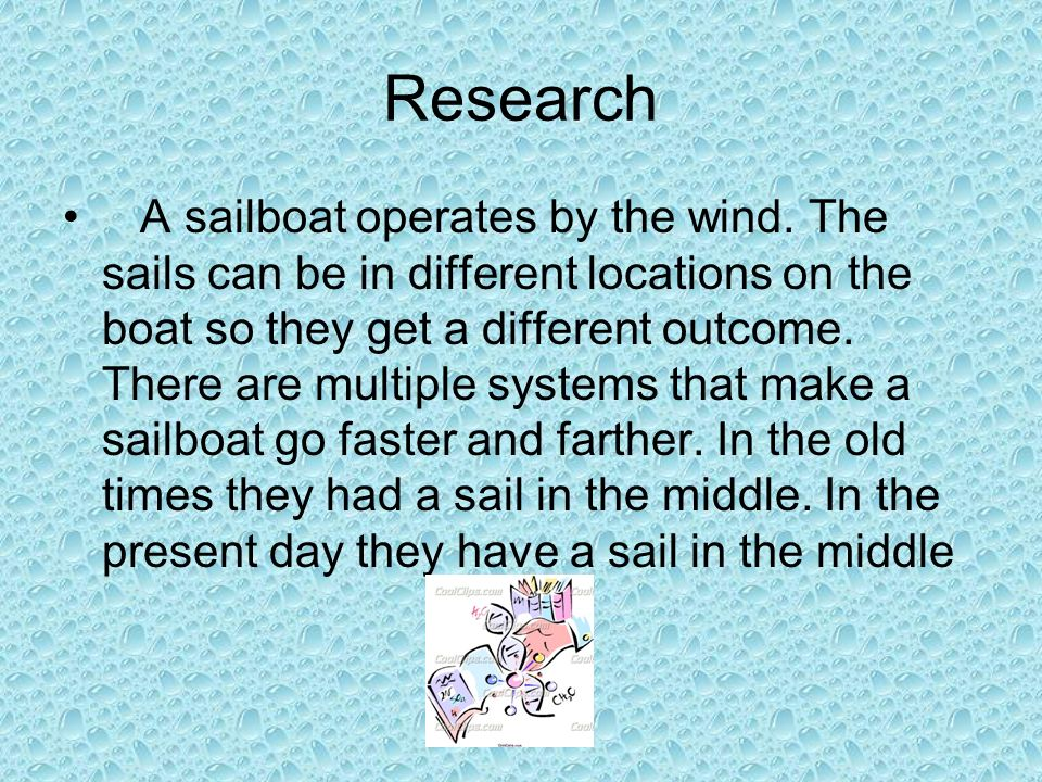 Research A sailboat operates by the wind.