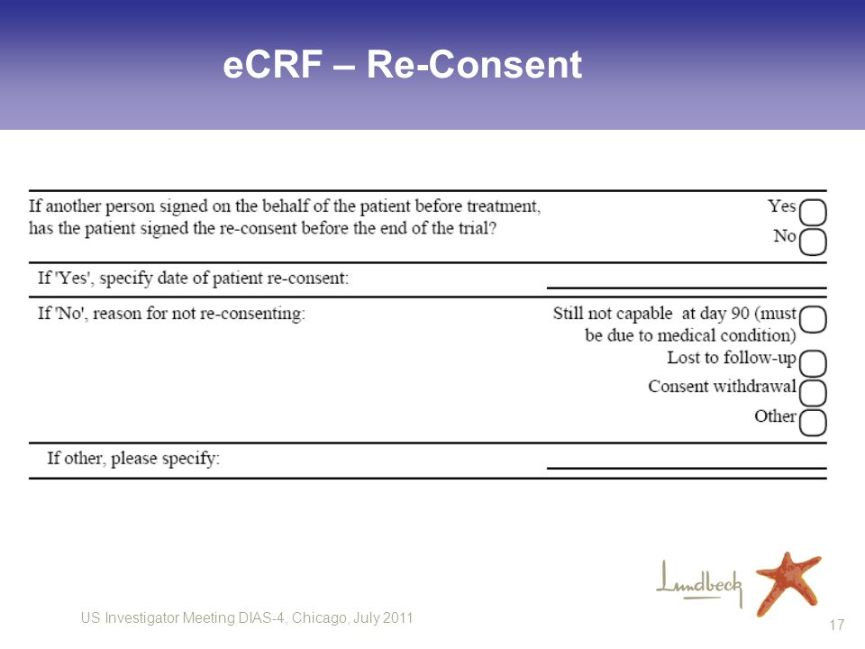 US Investigator Meeting DIAS-4, Chicago, July 2011 17 eCRF – Re-Consent