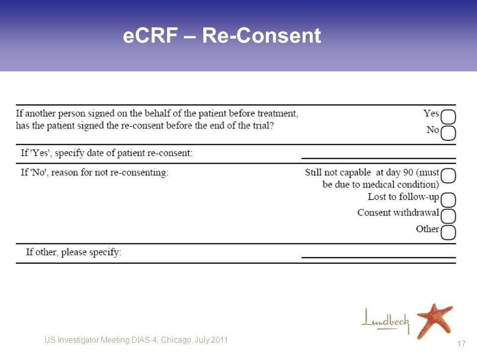 US Investigator Meeting DIAS-4, Chicago, July 2011 17 eCRF – Re-Consent