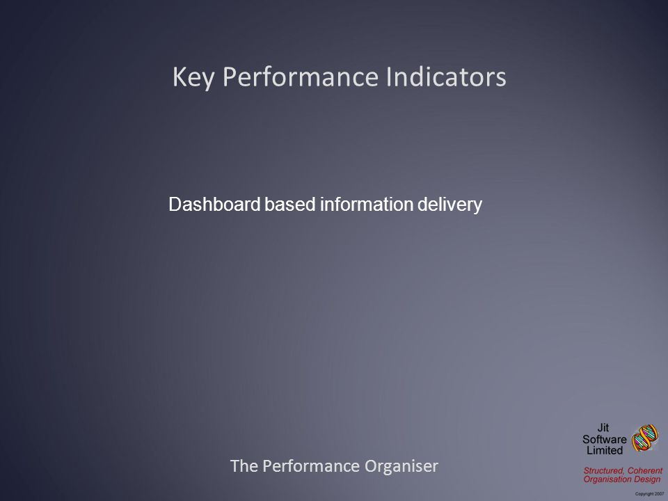 The Performance Organiser Dashboard based information delivery Key Performance Indicators
