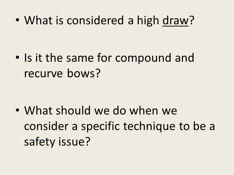 What is considered a high draw. Is it the same for compound and recurve bows.