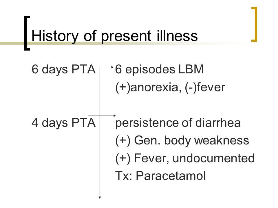 History of present illness 3 days PTApersistence of symptoms (+) Gen.