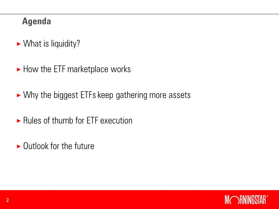22 Agenda × What is liquidity.