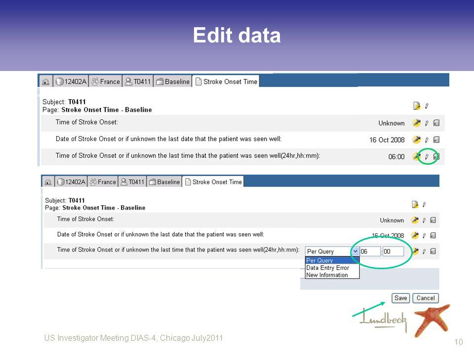 US Investigator Meeting DIAS-4, Chicago July2011 10 Edit data