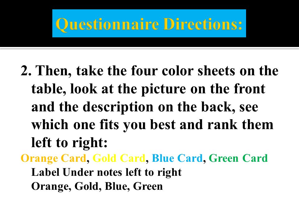 2. Then, take the four color sheets on the table, look at the picture on the front and the description on the back, see which one fits you best and ra