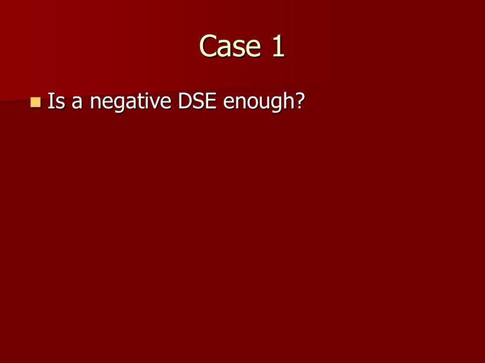 Case 1 Is a negative DSE enough? Is a negative DSE enough?