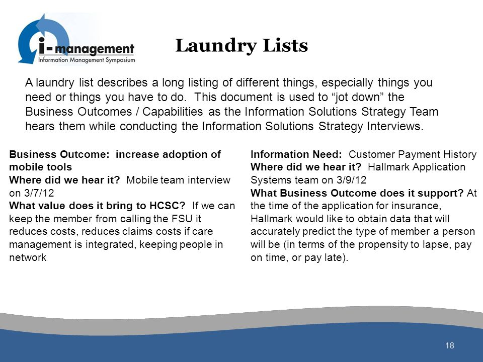 Laundry Lists 18 A laundry list describes a long listing of different things, especially things you need or things you have to do. This document is us