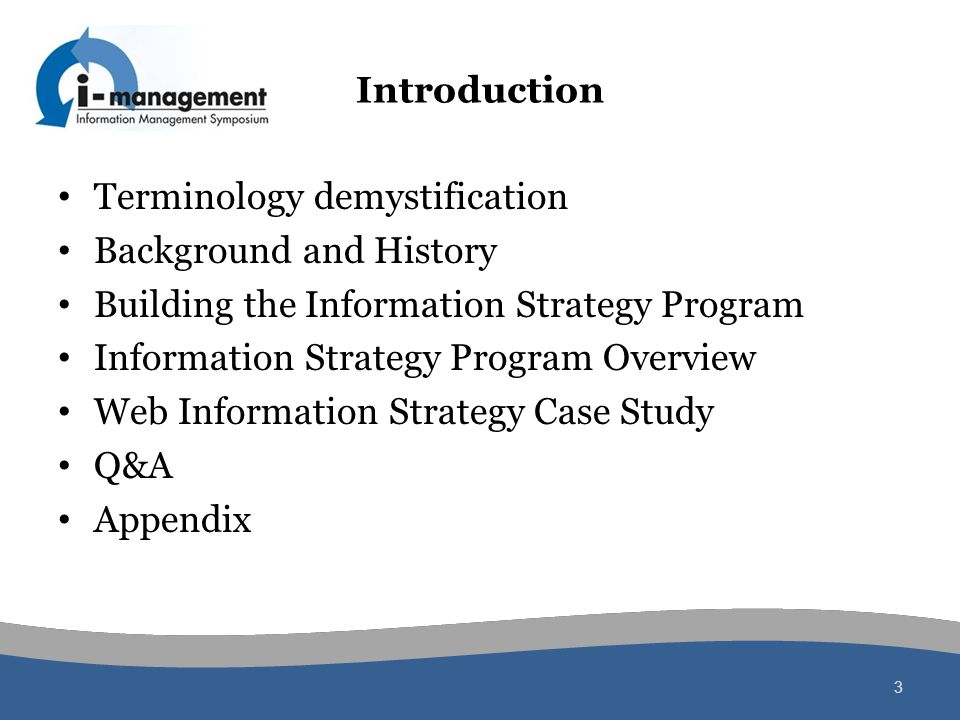Introduction Terminology demystification Background and History Building the Information Strategy Program Information Strategy Program Overview Web In
