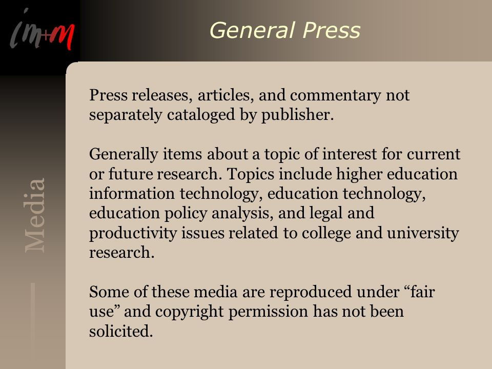 Media General Press Press releases, articles, and commentary not separately cataloged by publisher. Generally items about a topic of interest for curr