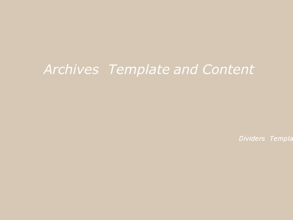 Archives Template and Content