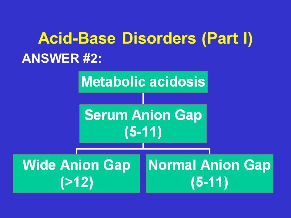 Acid-Base Disorders (Part I) ANSWER #2: