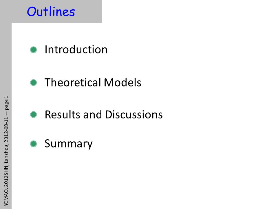 Outlines YCMAO, 2012SHN, Lanzhou, 2012-08-11 page 1 Introduction Theoretical Models Results and Discussions Summary