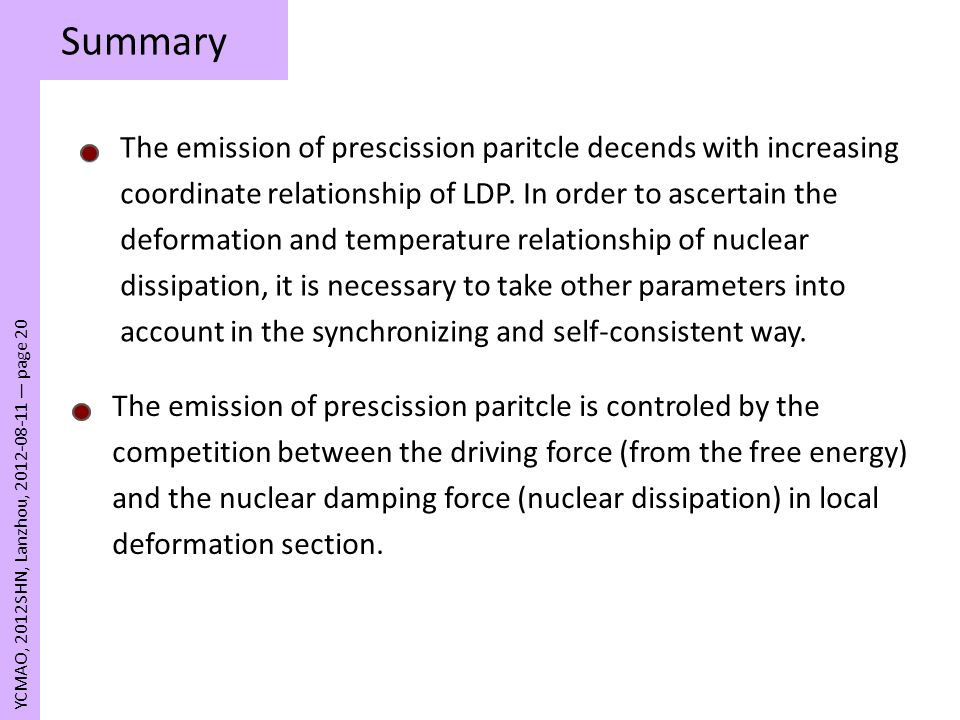 Summary YCMAO, 2012SHN, Lanzhou, 2012-08-11 page 20 The emission of prescission paritcle decends with increasing coordinate relationship of LDP. In or