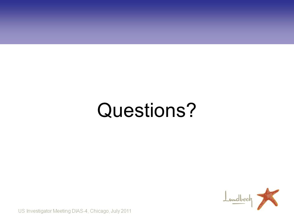 US Investigator Meeting DIAS-4, Chicago, July 2011 Questions?