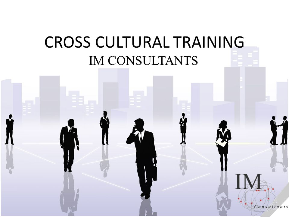 CROSS CULTURAL TRAINING IM CONSULTANTS